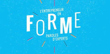 L'entrepreneur en forme, paroles d'experts